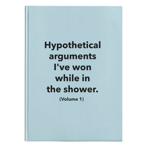 Hypothetical Arguments I've Won (150 page Hardcover Journal) - SDG Clothing