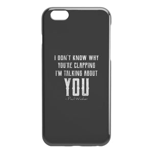 """I Don't Know Why You're Clapping"" iPhone Cases - SDG Clothing"