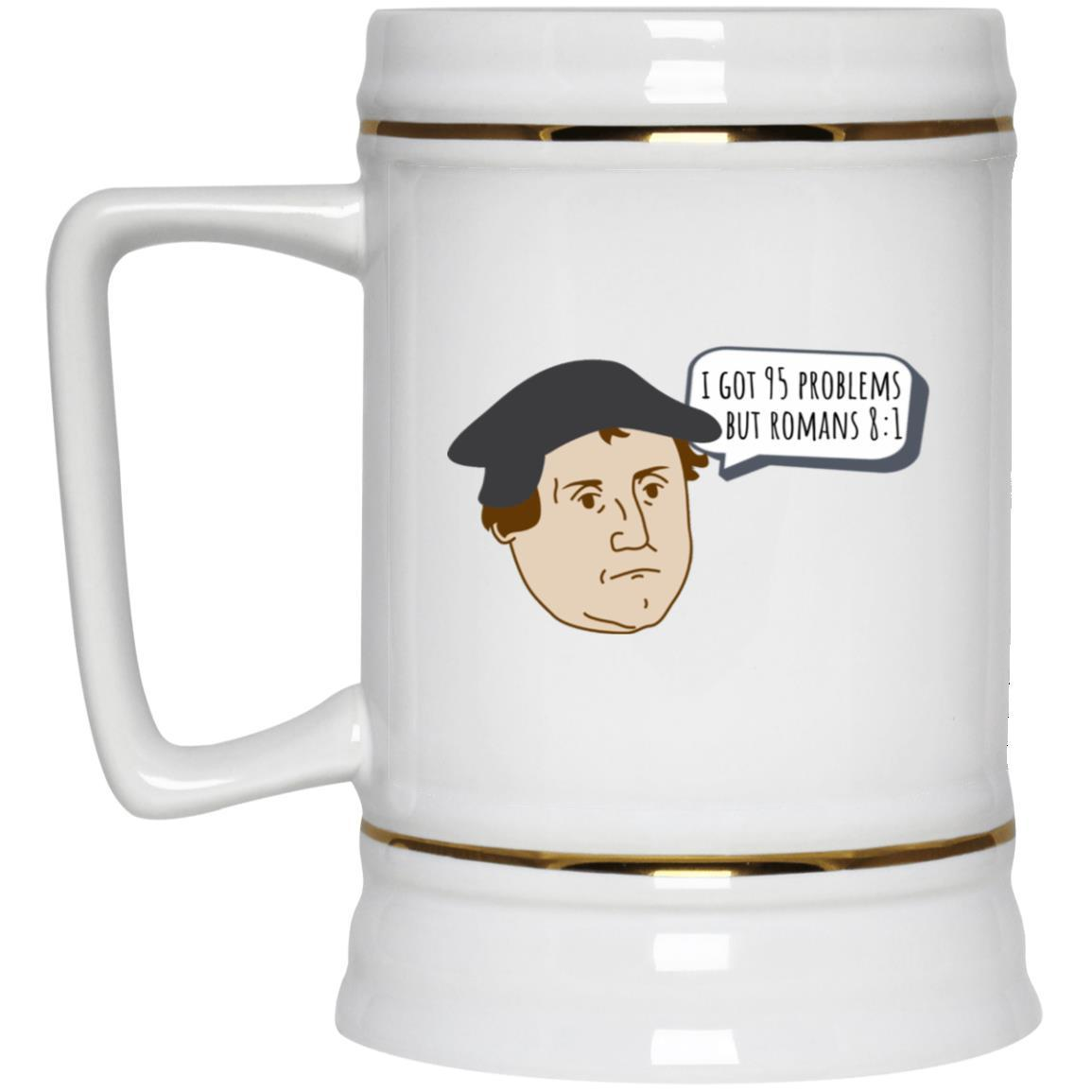 I Got 95 Problems (22oz Beer Stein) - SDG Clothing