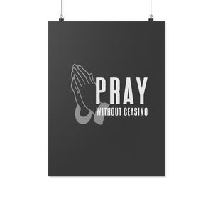 Pray Without Ceasing (Wall Poster)