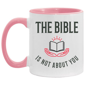The Bible is Not About You! (11oz Accent Mug) - SDG Clothing