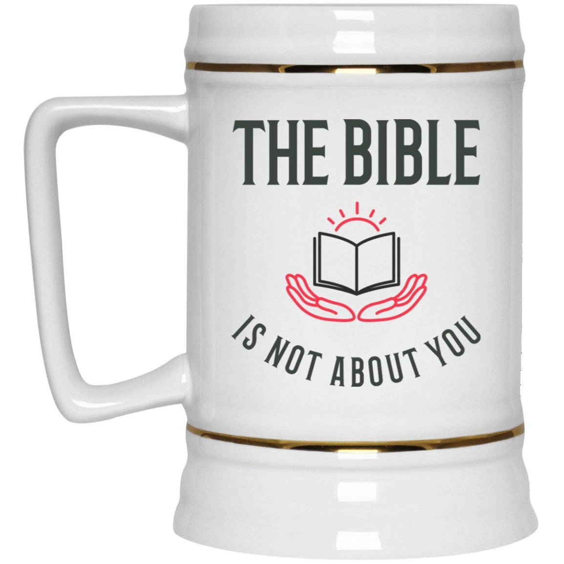 The Bible is Not About You! (22oz Beer Stein) - SDG Clothing