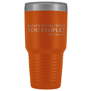 """What's Wrong with You People"" 30oz Travel Tumbler - SDG Clothing"