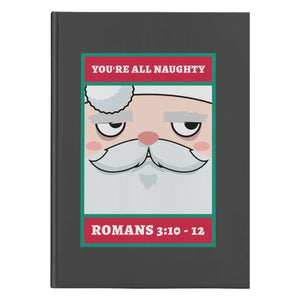 You're All Naughty (150 Page Harcover Journal) - SDG Clothing
