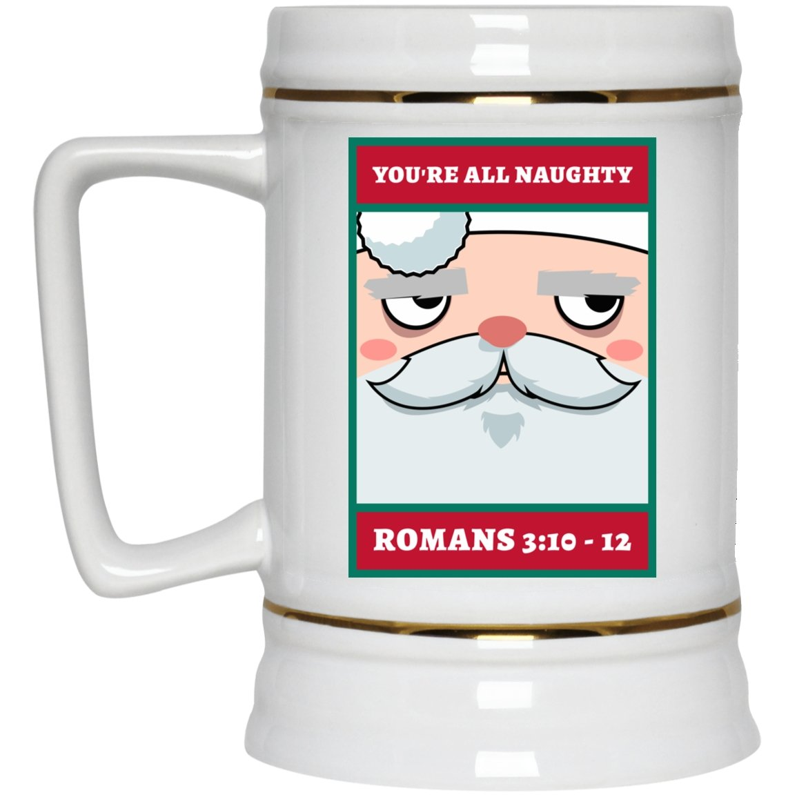 You're All Naughty! (22oz Beer Stein) - SDG Clothing