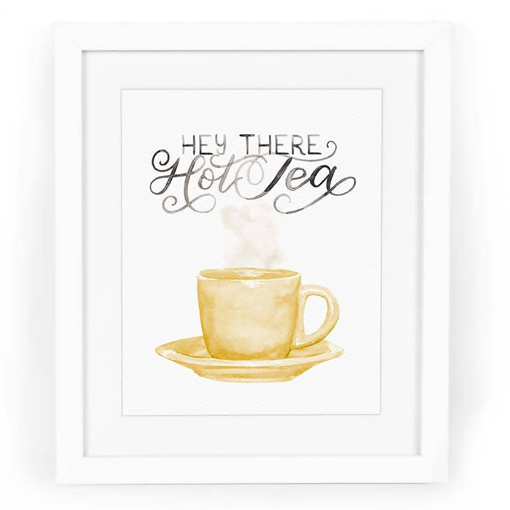 Hey There Hot Tea Watercolor Art Print