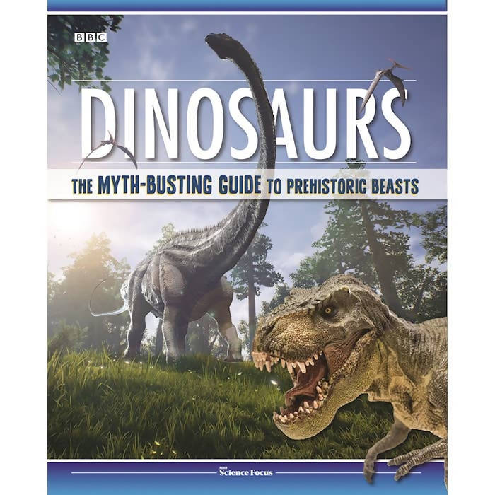 Dinosaurs: The Myth-Busting Guide to Prehistoric Beasts