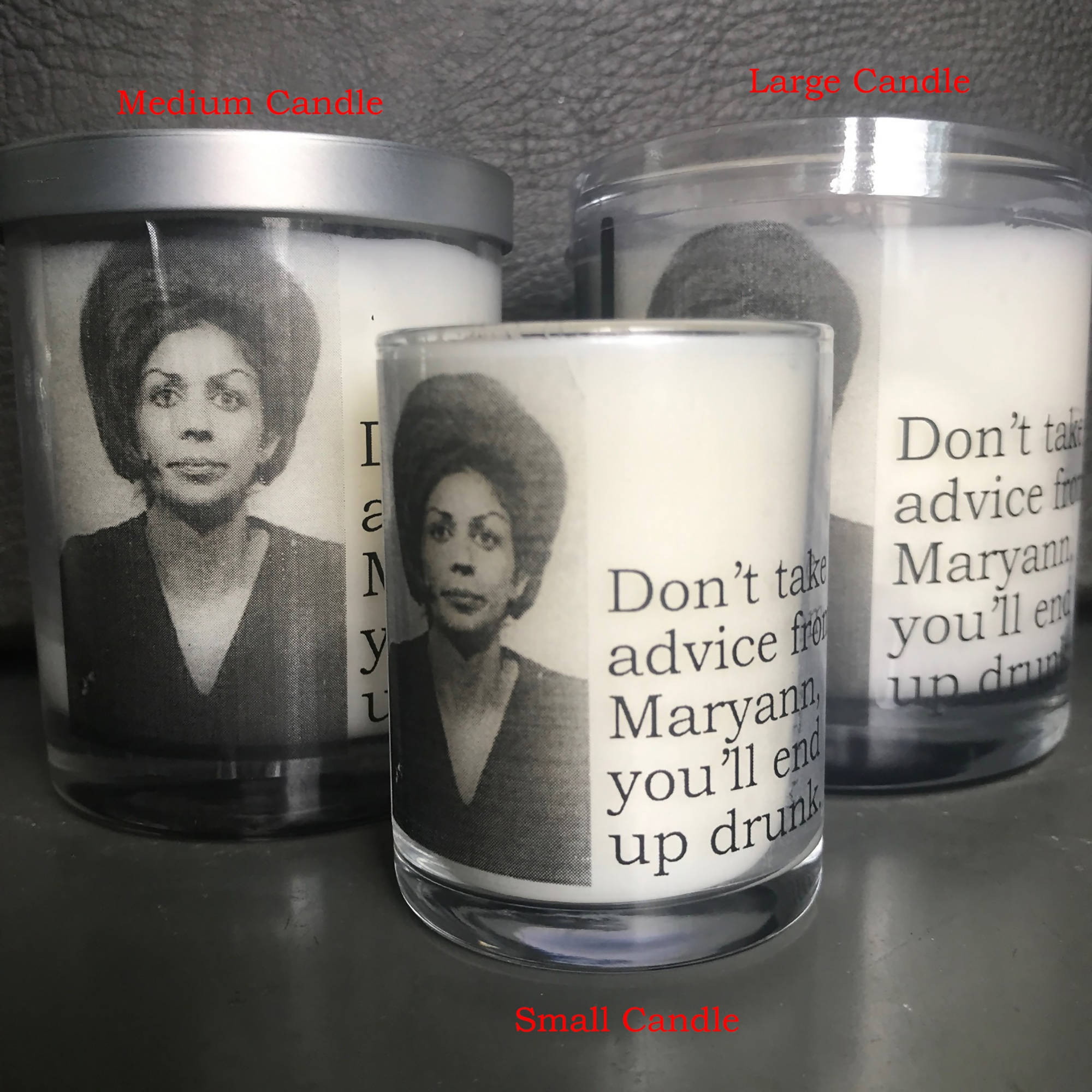 Big House Candles, Don't take advice from Maryann…