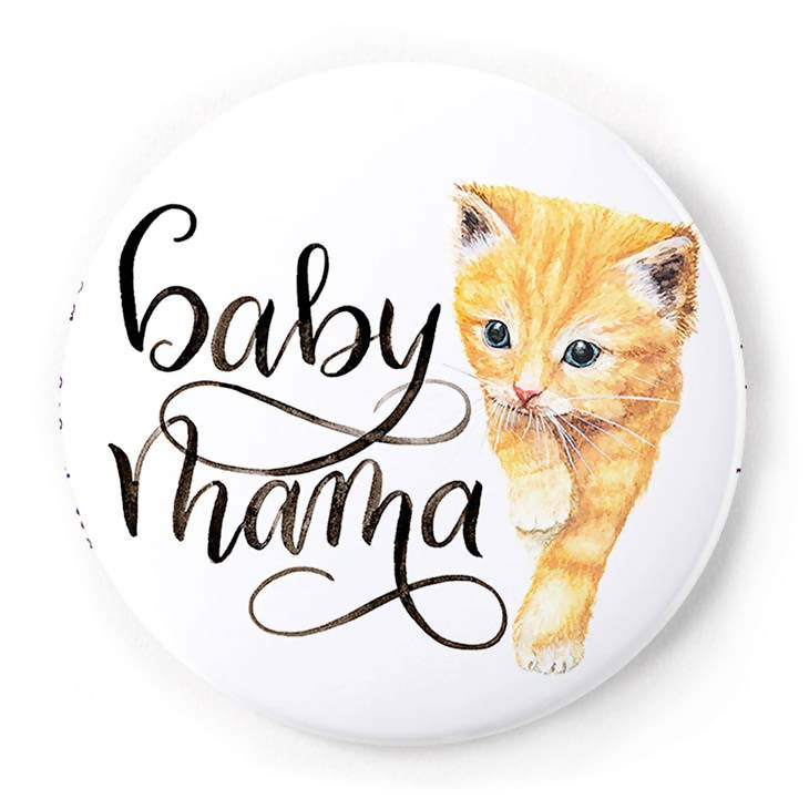 Baby Mama Kitten 2 Inch Pin-Back Button