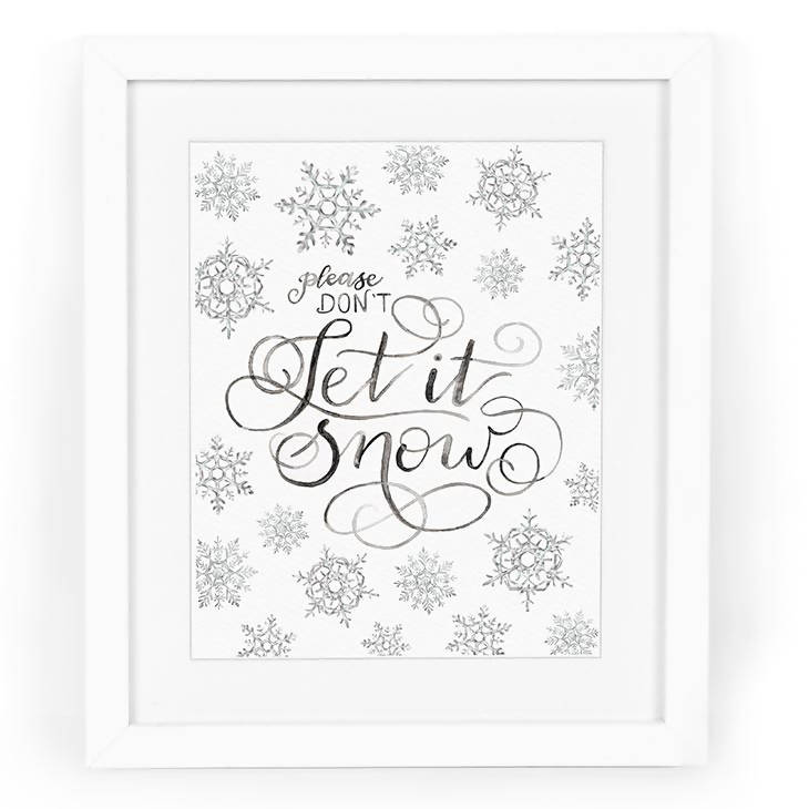 Don't Let It Snow Hand-Lettered Watercolor Art Print