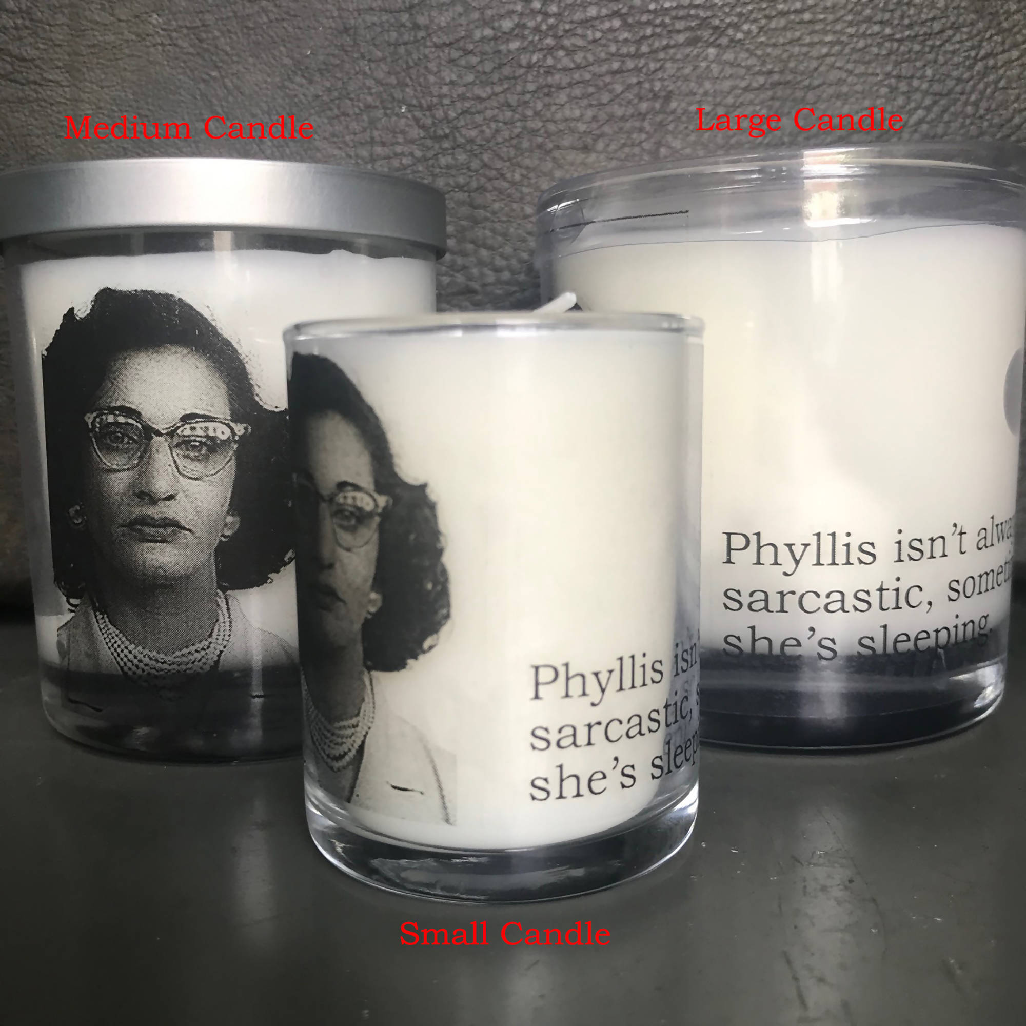 Big House Candles, Phyllis isn't always sarastic…