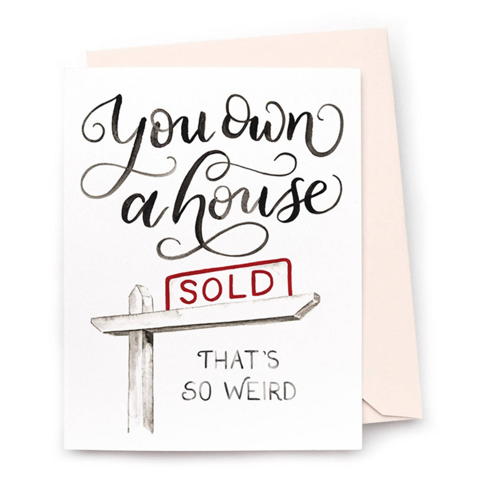 You Own A House Weird Card