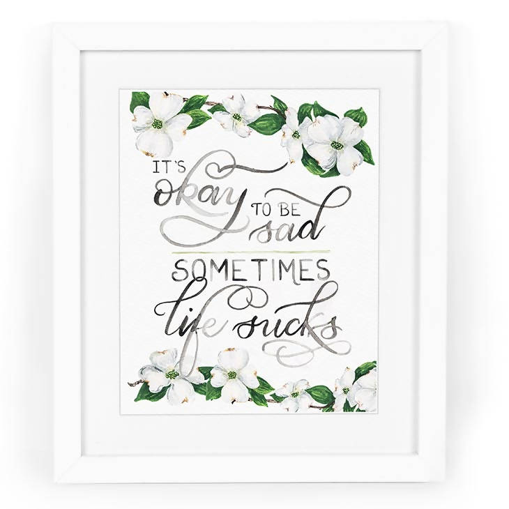 Sometimes Life Sucks Hand-Lettered Watercolor Art Print