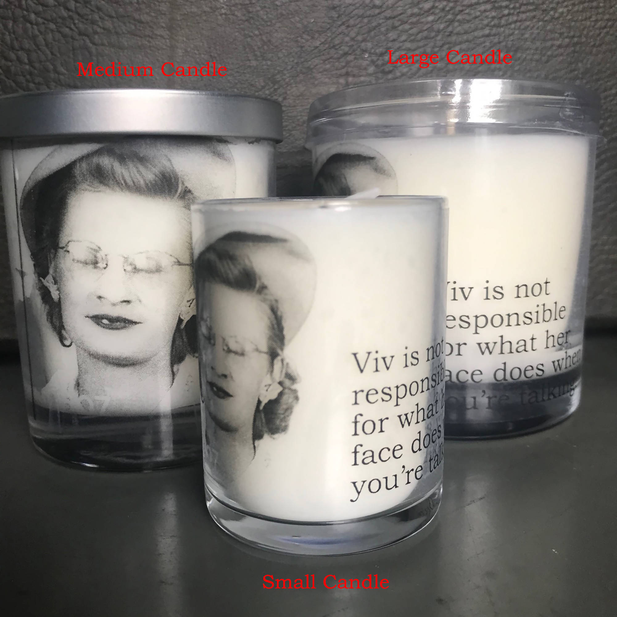 Big House Candles, Viv is not responsible for what…
