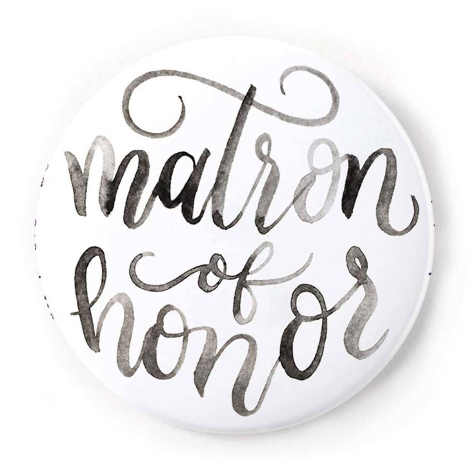Matron of Honor 2 Inch Pin-Back Button
