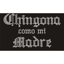 "Load image into Gallery viewer, ""Chingona Como Mi Madre"""