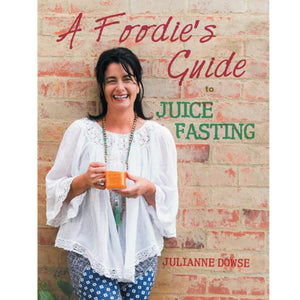 A foodies guide to Juice Fasting