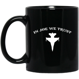In Joe We Trust Black Mug