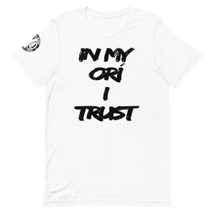 In My ORÍ I Trust t-shirts