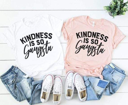 Kindness Is So Gangsta Tshirt- White