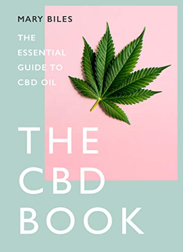 The CBD Book : The Essential Guide to CBD Oil By Mary Biles