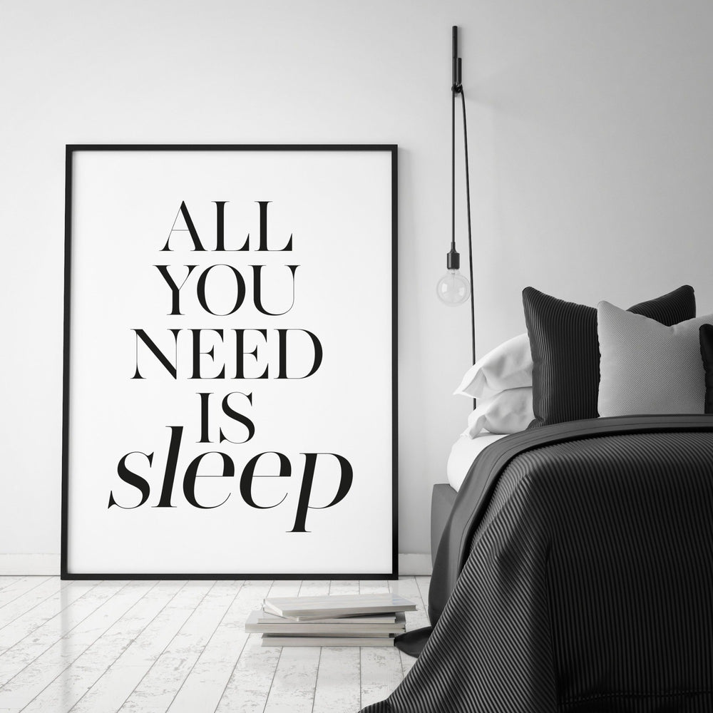 Art Print | All You Need Is Sleep