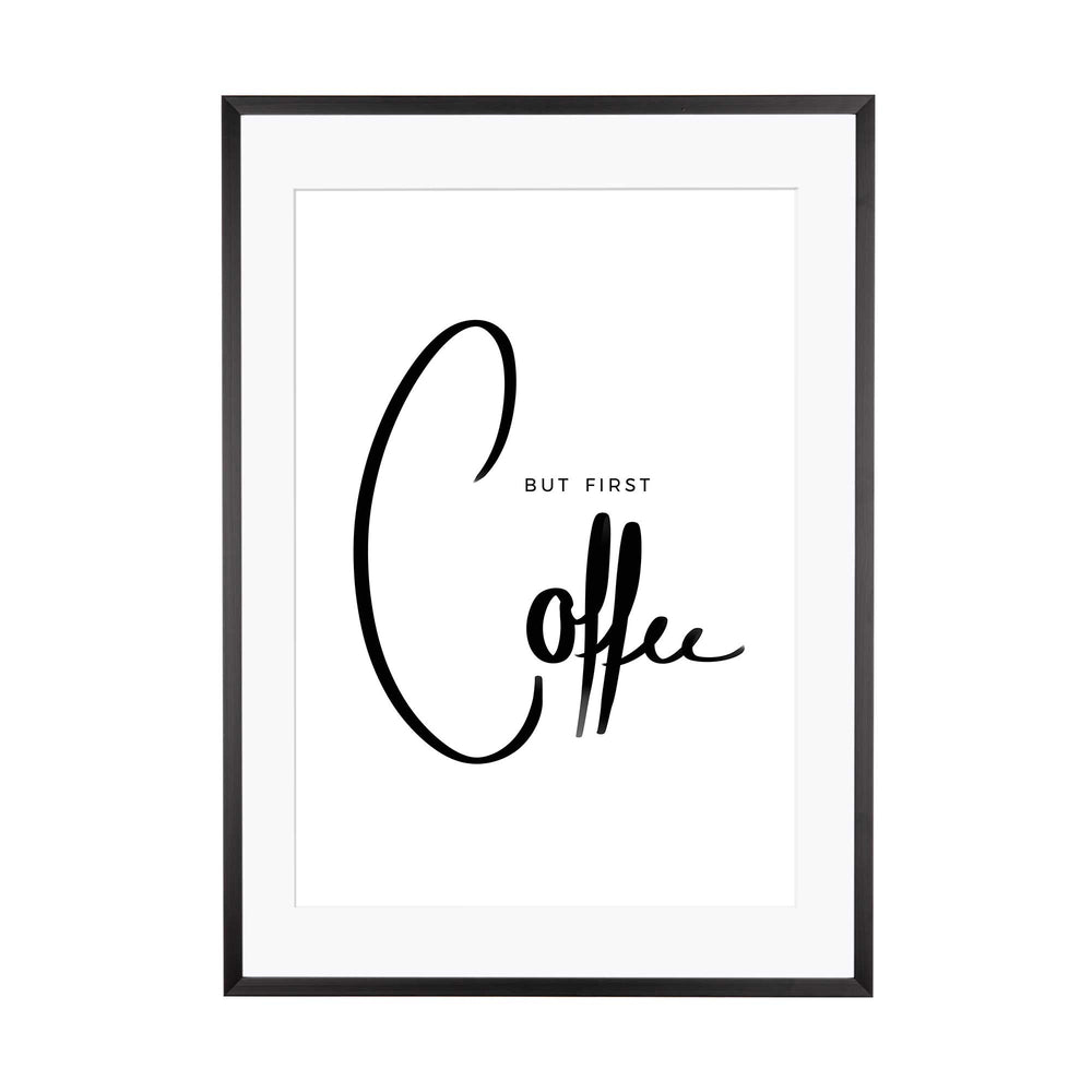 Art Print | But first Coffee