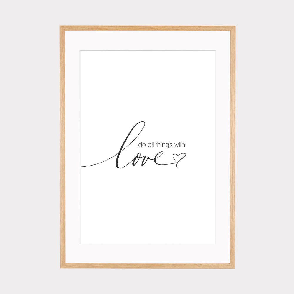Art Print |  Do all things with love