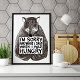 Poster I'm Sorry For What I Said When I Was Hungry