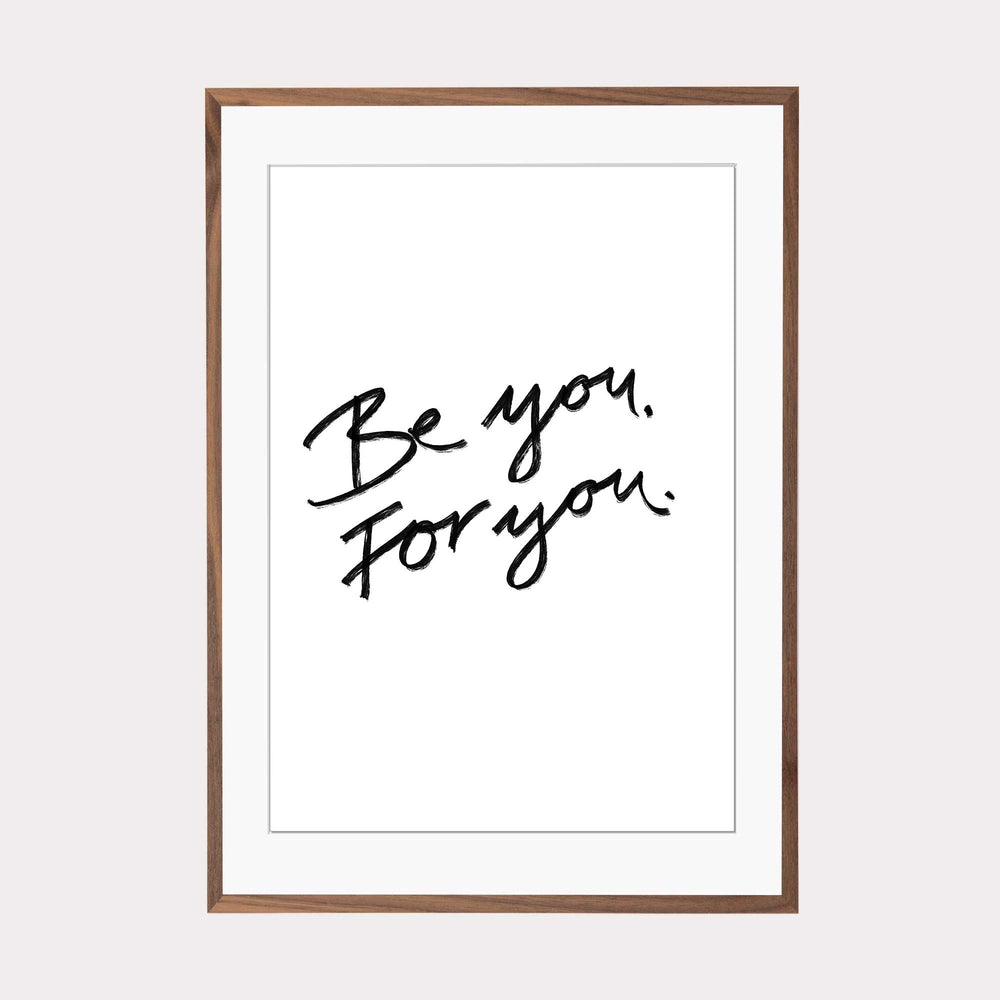Art Print |  Be you for you - Quote