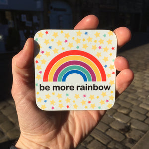 Be More Rainbow Coaster