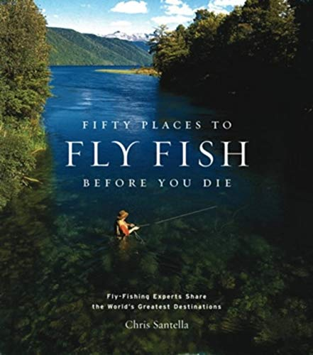 Fly Fishing by Chris Santella