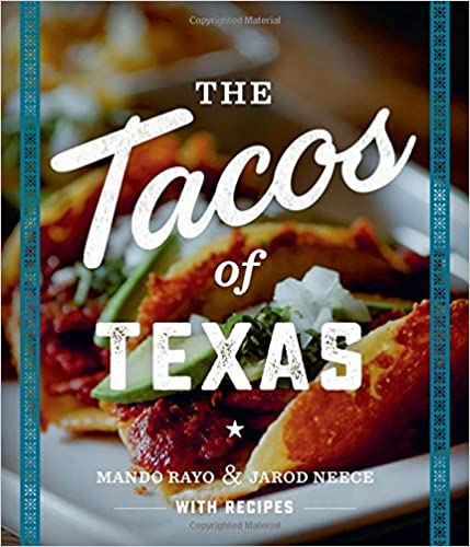 The Tacos of Texas  by  Mando Rayo & Jarod Neece
