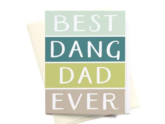Best Dang Dad Ever Greeting Card
