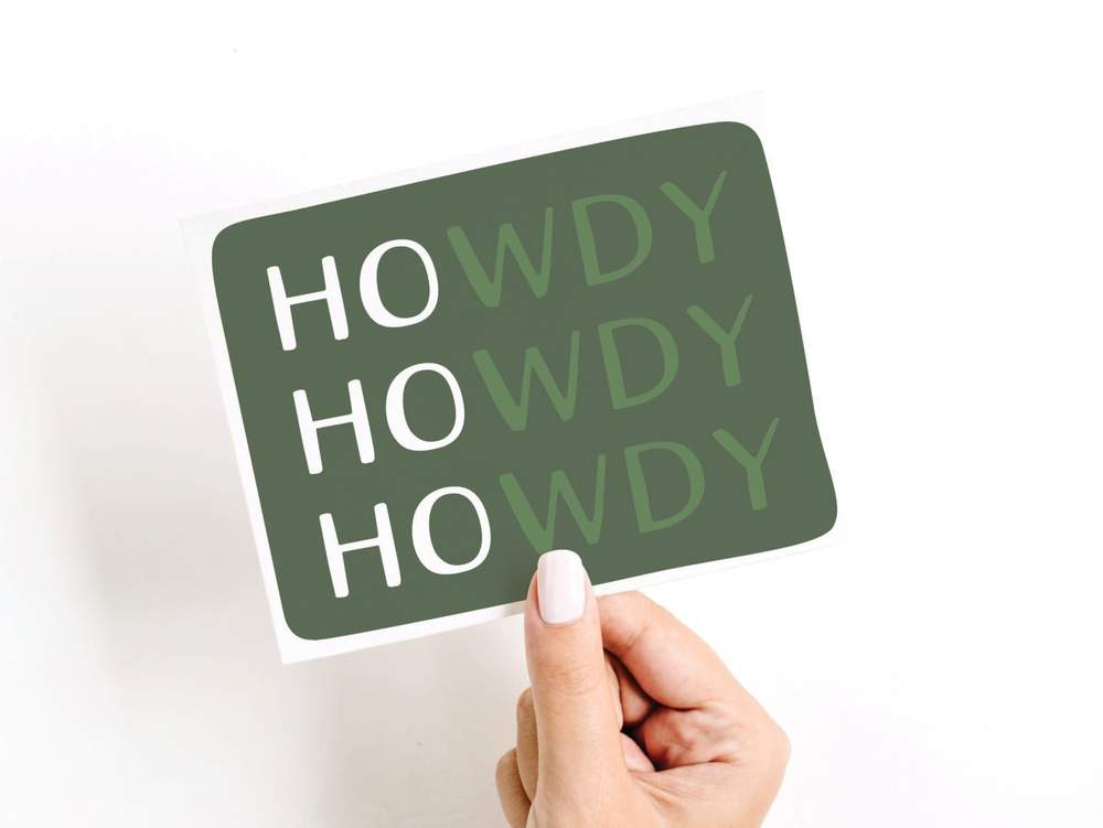 HOwdy HOwdy HOwdy Greeting Card