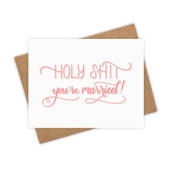 Holy Shit You're Married Card