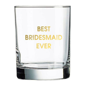 Best Bridesmaid Ever Rocks Glass