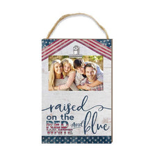 Load image into Gallery viewer, Raised On The Red White And Blue Hanging Clip Photo Frame