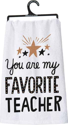Dish Towel - You Are My Favorite Teacher