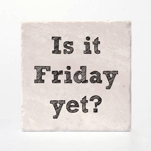 "Is it Friday Yet Coaster Tiles - Set of 4 (4""x4"")"