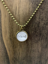 "Load image into Gallery viewer, ""Friend"" Necklace"