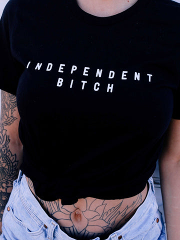 ★ PRE-ORDER ★ Independent Bitch Graphic Tee
