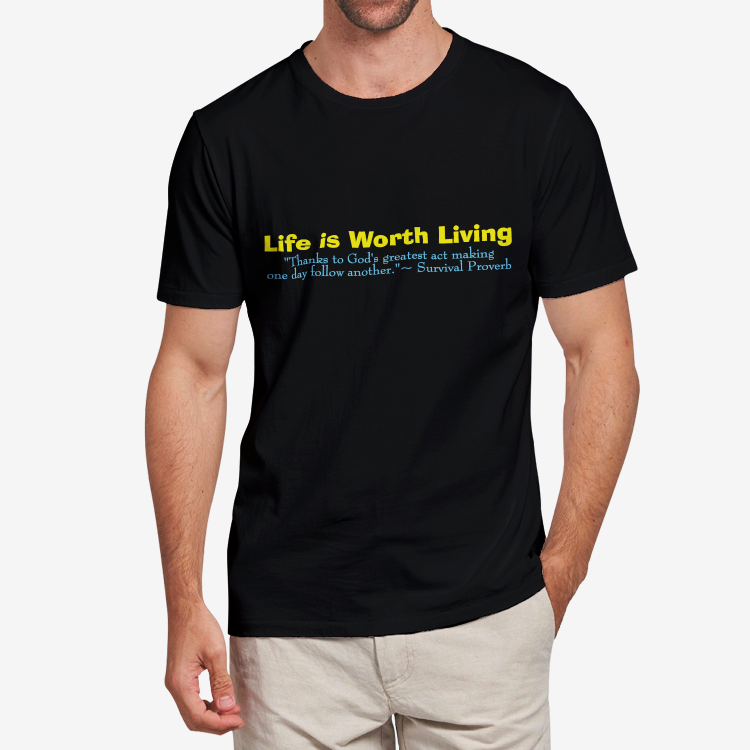 Survival Proverbs Life is Worth Living  Men's Heavy Cotton Adult T-Shirt
