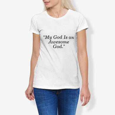 My God Is an Awesome...Women's Cotton Stretch CrewNeck T-Shirt