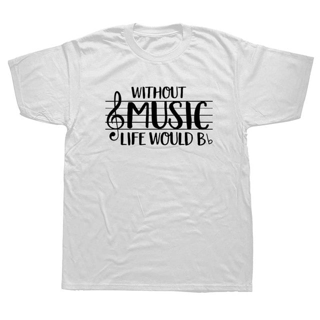 Without Music Life Would B Flat T Shirt - dBHeard Enterprise Conglomerate Llc