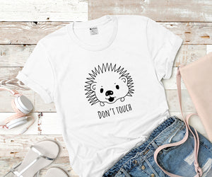 Do not touch me, Hedgehog gifts, feminist shirt, cute hedgehog custom shirts Unisex