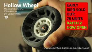 Hollow Wheels: Maximum Comfort and Grip - Batch 3
