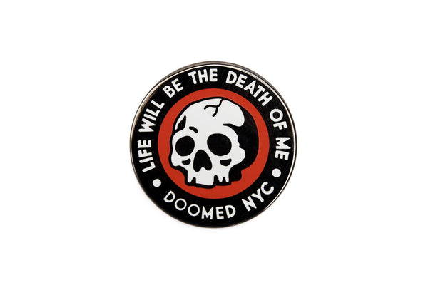 life will be the death of me Pin (Red)