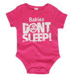 Babies Don't Sleep Pink Onesie