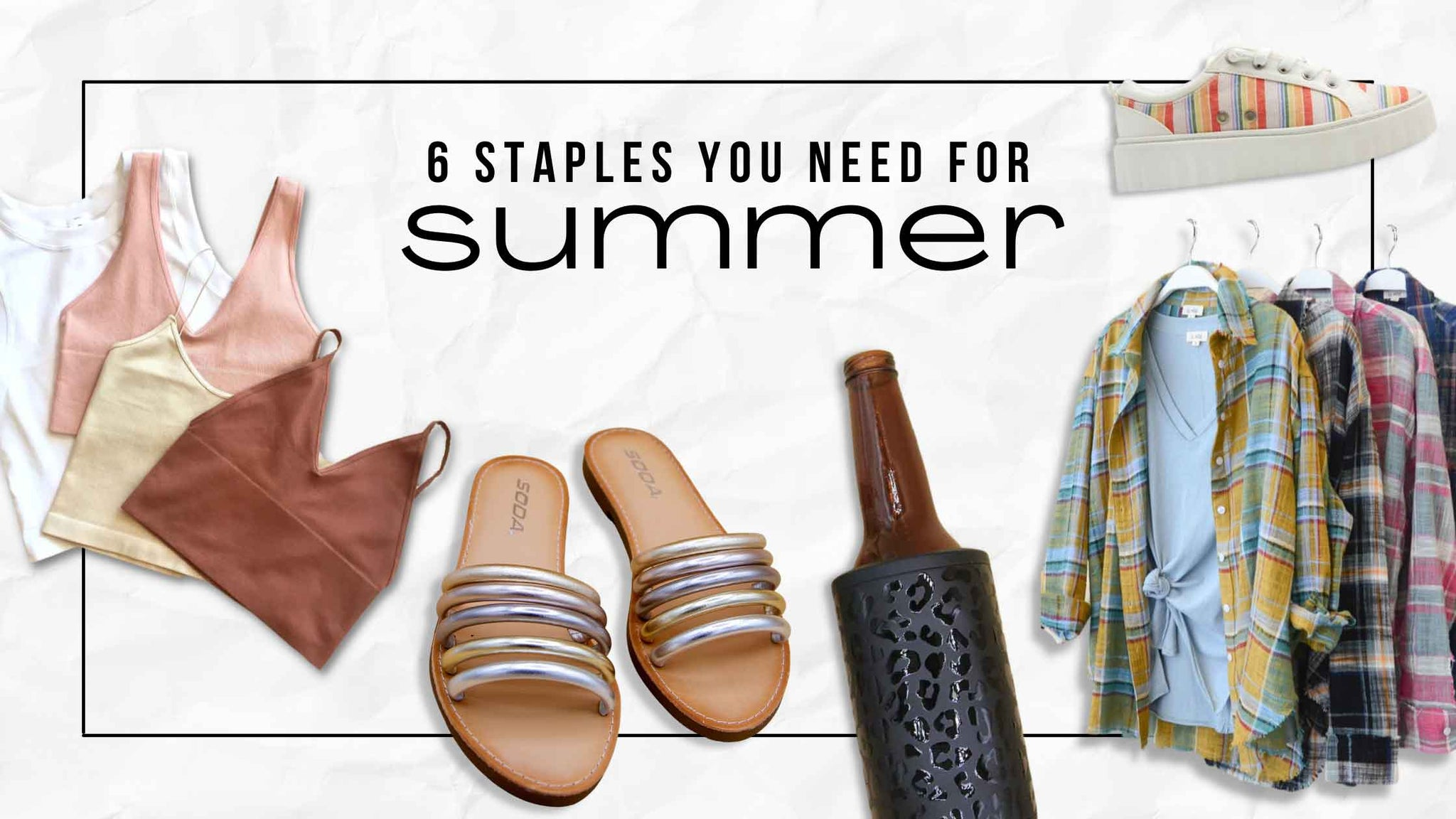 6 Staples You Need for Summer